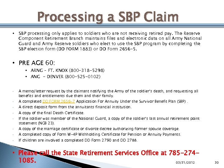 Processing a SBP Claim • SBP processing only applies to soldiers who are not
