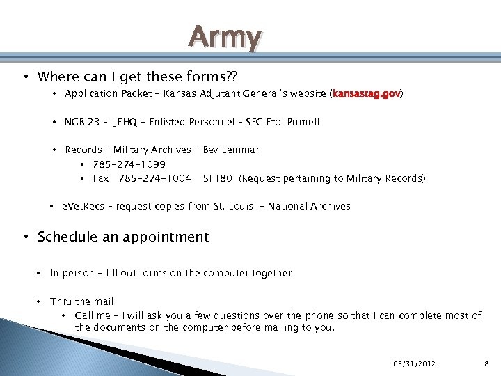Army • Where can I get these forms? ? • Application Packet - Kansas