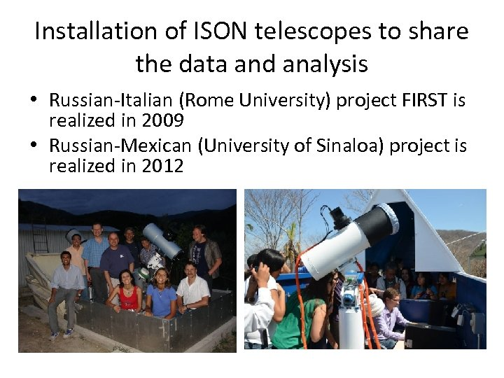 Installation of ISON telescopes to share the data and analysis • Russian-Italian (Rome University)