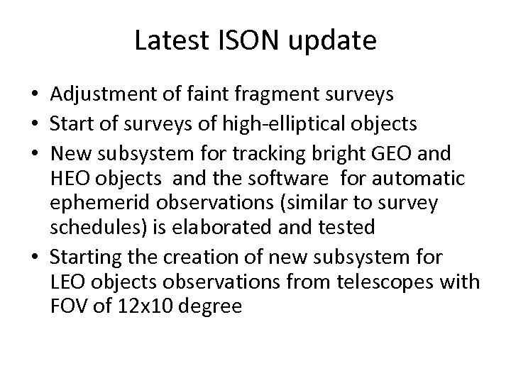 Latest ISON update • Adjustment of faint fragment surveys • Start of surveys of