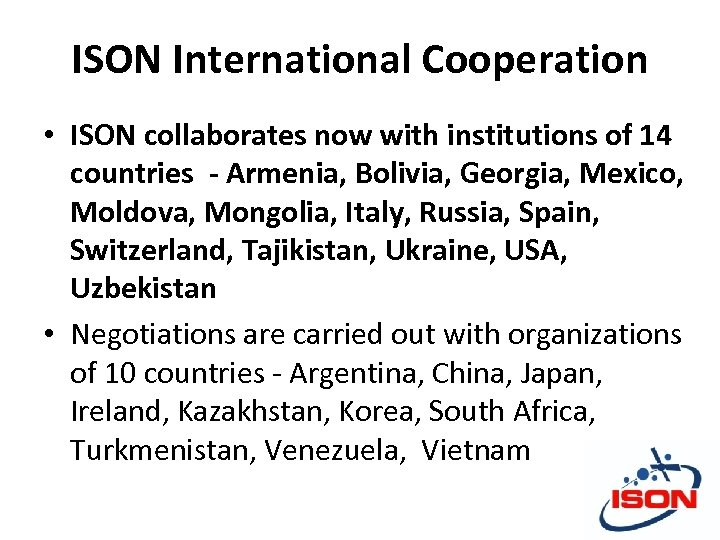ISON International Cooperation • ISON collaborates now with institutions of 14 countries - Armenia,