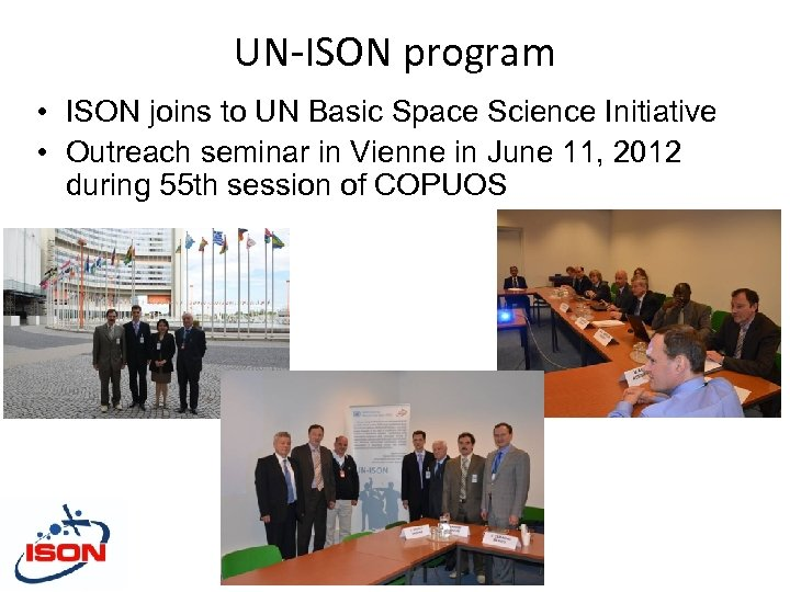 UN-ISON program • ISON joins to UN Basic Space Science Initiative • Outreach seminar