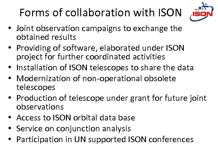 Forms of collaboration with ISON • Joint observation campaigns to exchange the obtained results