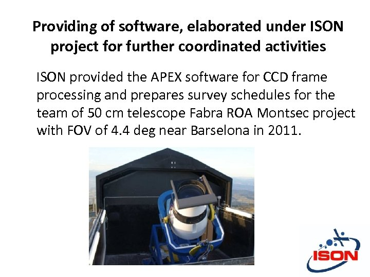 Providing of software, elaborated under ISON project for further coordinated activities ISON provided the