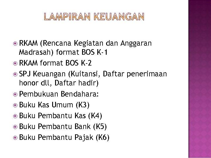 RKAM (Rencana Kegiatan dan Anggaran Madrasah) format BOS K-1 RKAM format BOS K-2