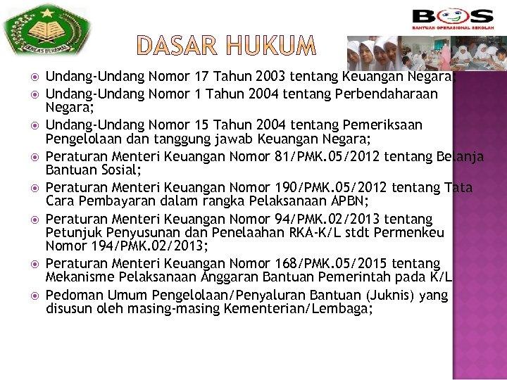 Undang-Undang Nomor 17 Tahun 2003 tentang Keuangan Negara; Undang-Undang Nomor 1 Tahun 2004