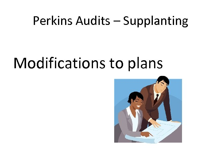 Perkins Audits – Supplanting Modifications to plans