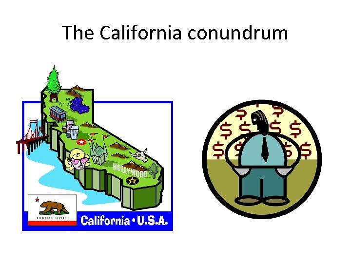 The California conundrum
