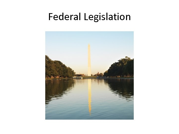 Federal Legislation