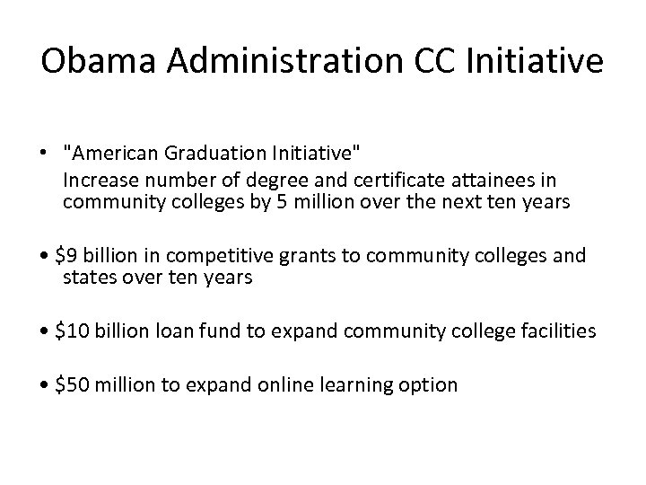 Obama Administration CC Initiative •