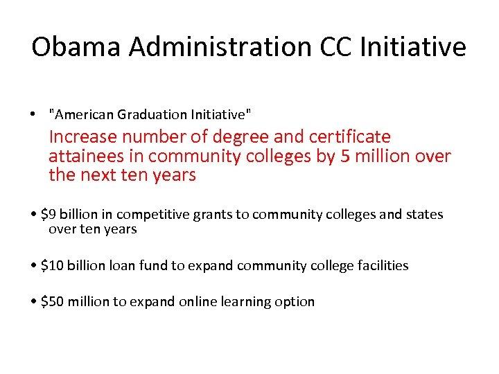 Obama Administration CC Initiative •
