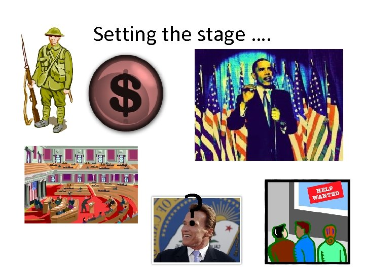 Setting the stage …. ?