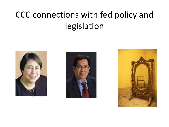 CCC connections with fed policy and legislation