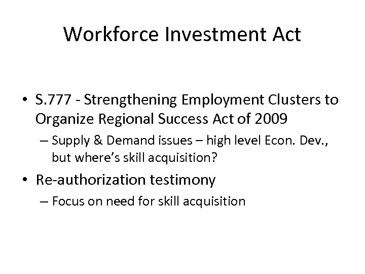 Workforce Investment Act • S. 777 - Strengthening Employment Clusters to Organize Regional Success