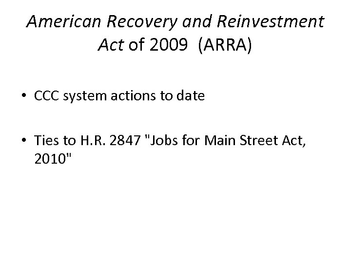 American Recovery and Reinvestment Act of 2009 (ARRA) • CCC system actions to date