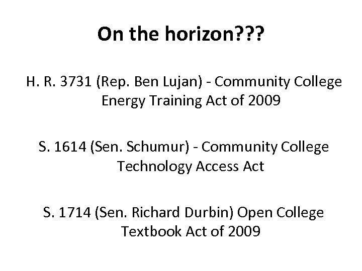 On the horizon? ? ? H. R. 3731 (Rep. Ben Lujan) - Community College