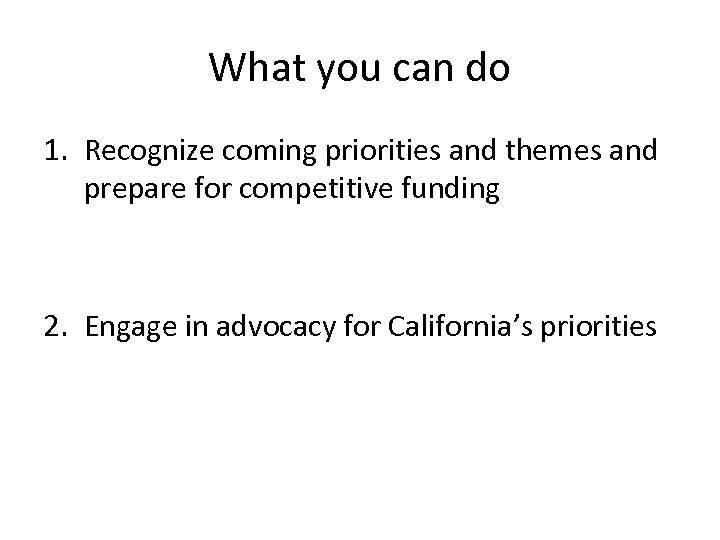 What you can do 1. Recognize coming priorities and themes and prepare for competitive