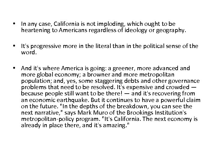 • In any case, California is not imploding, which ought to be heartening