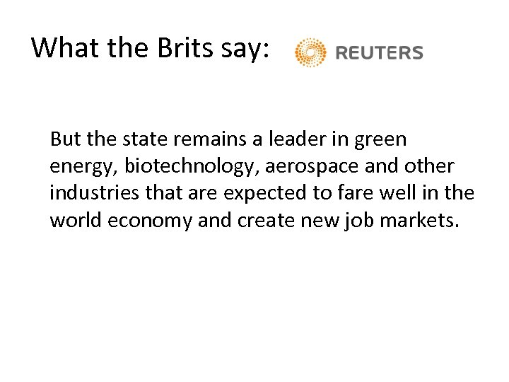 What the Brits say: But the state remains a leader in green energy, biotechnology,