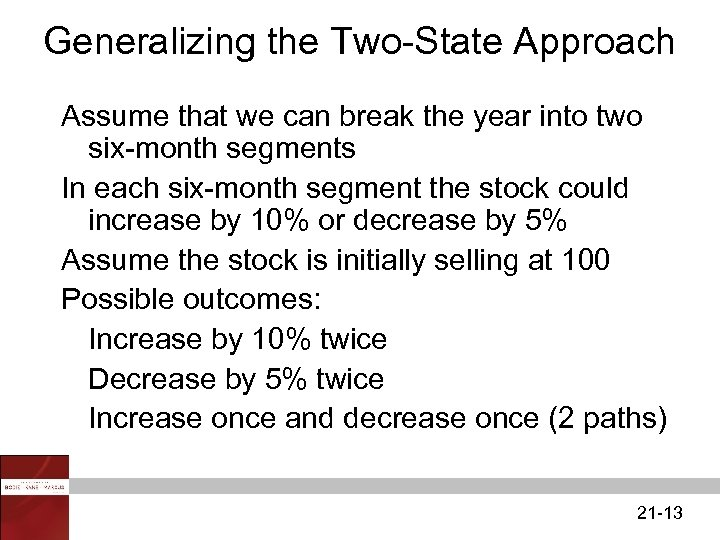 Generalizing the Two-State Approach Assume that we can break the year into two six-month