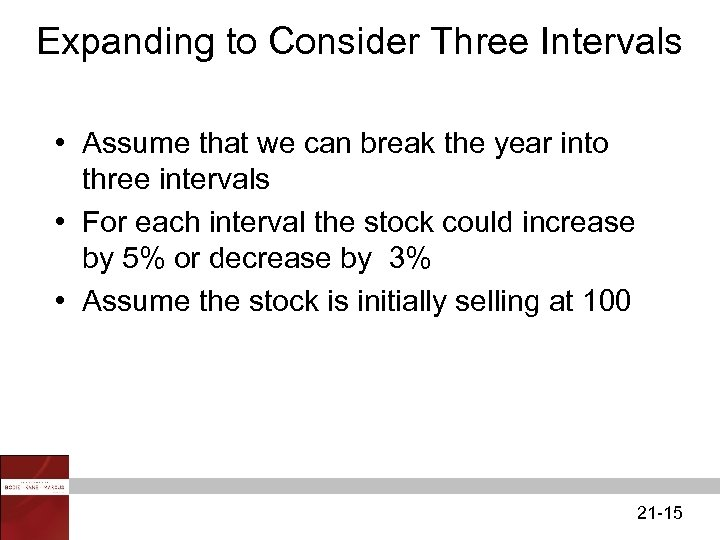Expanding to Consider Three Intervals • Assume that we can break the year into