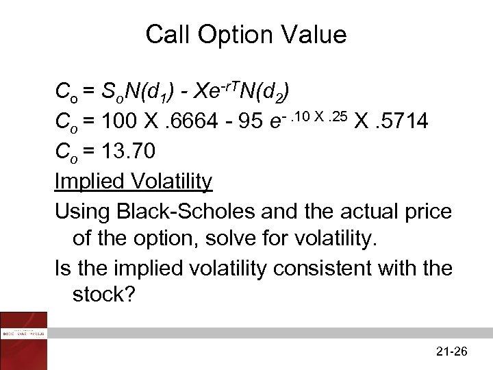 Call Option Value Co = So. N(d 1) - Xe-r. TN(d 2) Co =