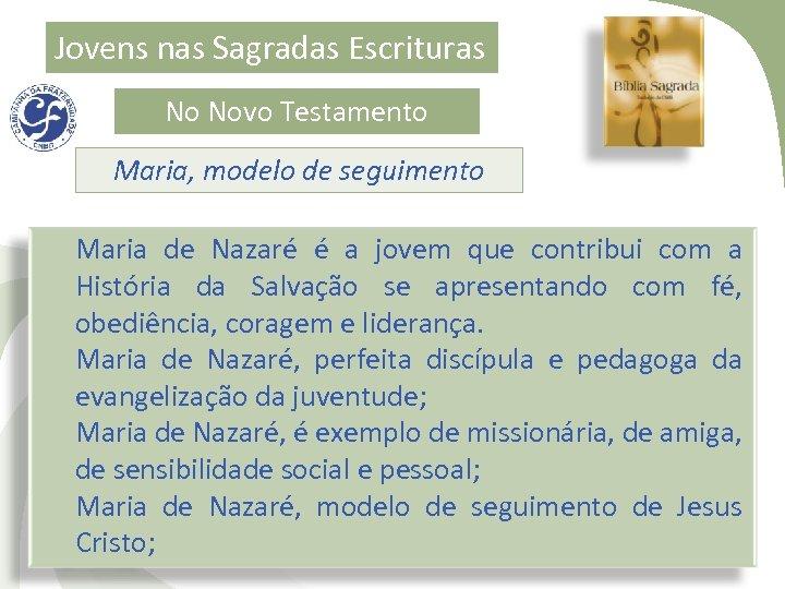 Jovens nas Sagradas Escrituras No Novo Testamento Maria, modelo de seguimento Maria de Nazaré