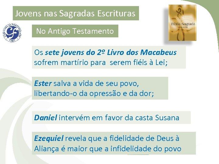Jovens nas Sagradas Escrituras No Antigo Testamento Os sete jovens do 2º Livro dos