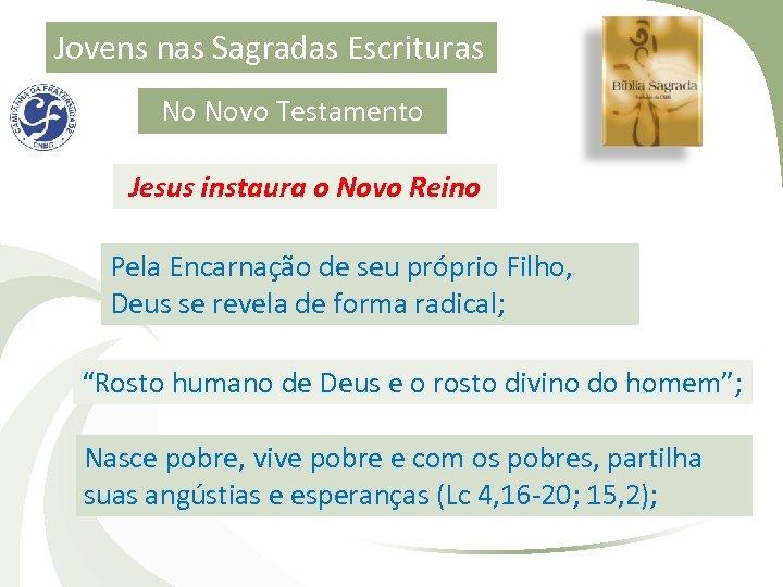 Jovens nas Sagradas Escrituras No Novo Testamento Jesus instaura o Novo Reino Pela Encarnação