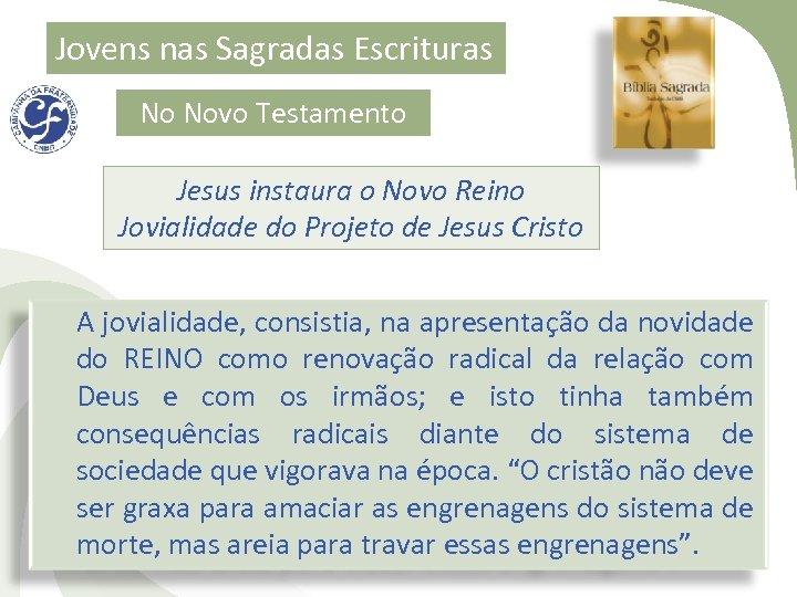 Jovens nas Sagradas Escrituras No Novo Testamento Jesus instaura o Novo Reino Jovialidade do