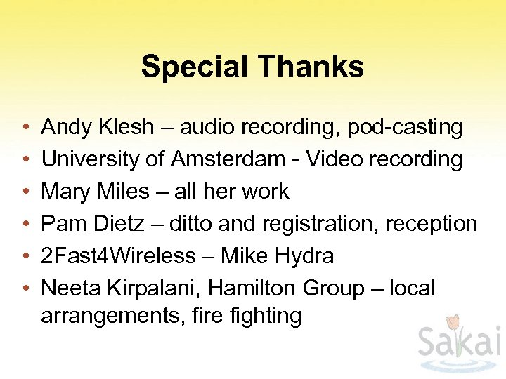 Special Thanks • • • Andy Klesh – audio recording, pod-casting University of Amsterdam