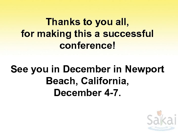 Thanks to you all, for making this a successful conference! See you in December