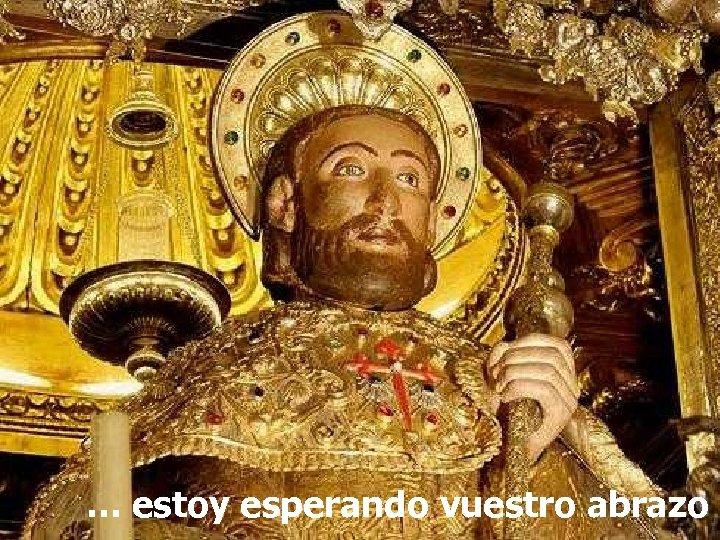 En la estoy esperando … catedral de Santiago vuestro … abrazo