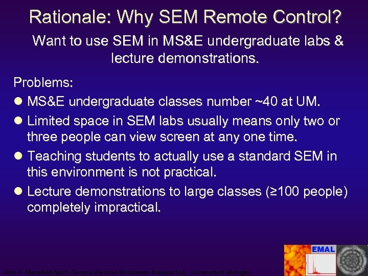 Rationale: Why SEM Remote Control? Want to use SEM in MS&E undergraduate labs &
