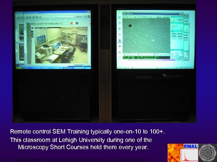 Remote control SEM Training typically one-on-10 to 100+. This classroom at Lehigh University during