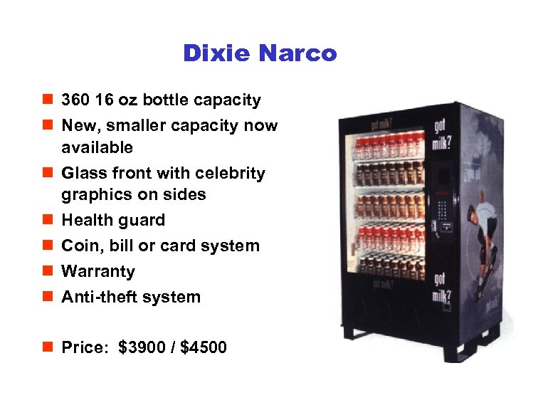 Dixie Narco n 360 16 oz bottle capacity n New, smaller capacity now available