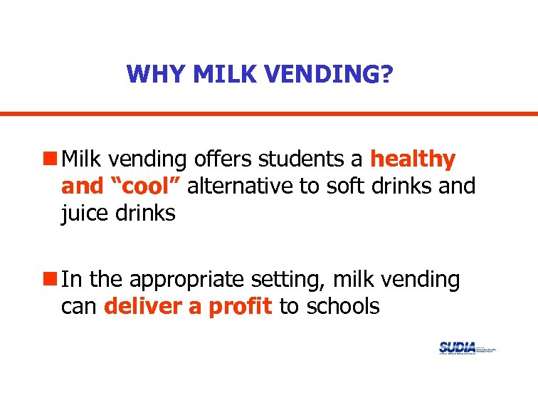 """WHY MILK VENDING? n Milk vending offers students a healthy and """"cool"""" alternative to"""