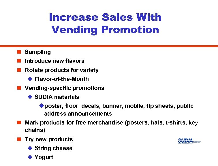 Increase Sales With Vending Promotion n Sampling n Introduce new flavors n Rotate products