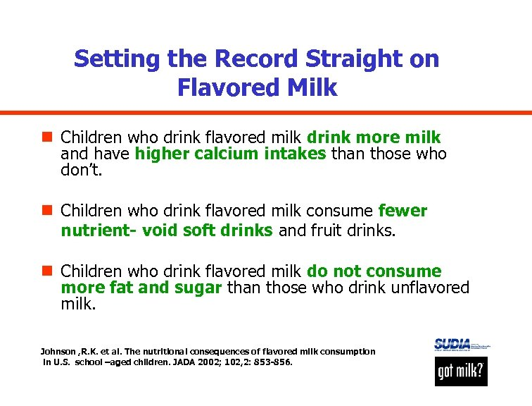 Setting the Record Straight on Flavored Milk n Children who drink flavored milk drink