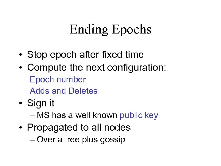 Ending Epochs • Stop epoch after fixed time • Compute the next configuration: Epoch