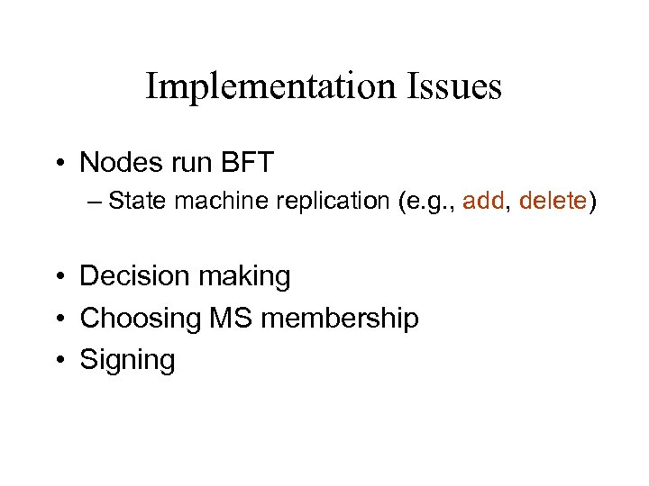 Implementation Issues • Nodes run BFT – State machine replication (e. g. , add,