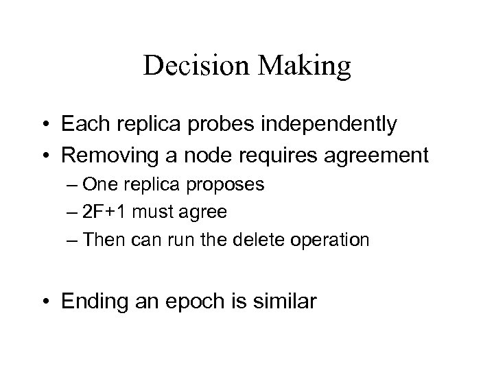 Decision Making • Each replica probes independently • Removing a node requires agreement –