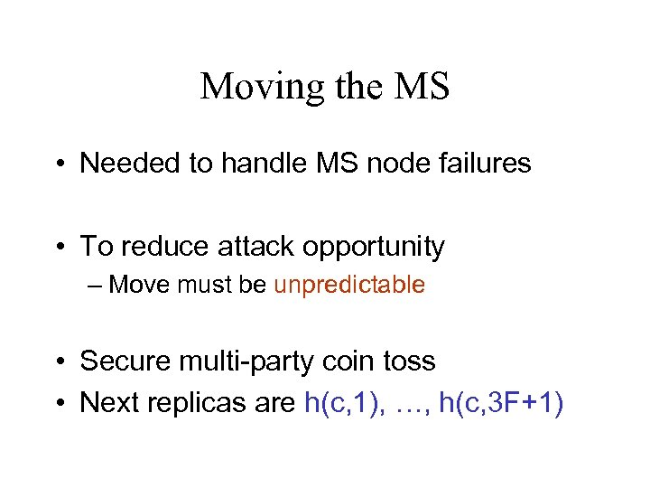 Moving the MS • Needed to handle MS node failures • To reduce attack