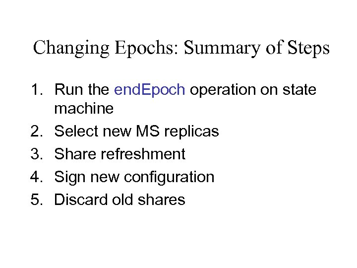 Changing Epochs: Summary of Steps 1. Run the end. Epoch operation on state machine