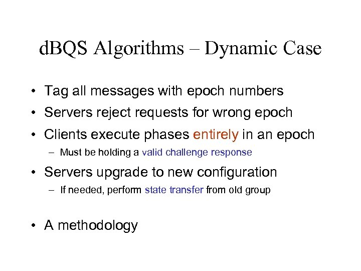 d. BQS Algorithms – Dynamic Case • Tag all messages with epoch numbers •