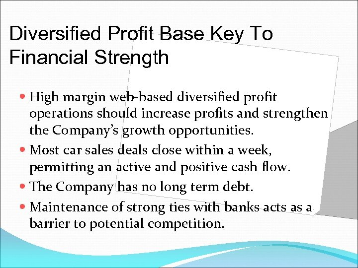 Diversified Profit Base Key To Financial Strength High margin web-based diversified profit operations should