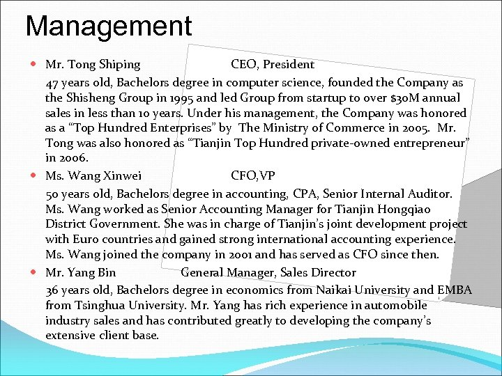 Management Mr. Tong Shiping CEO, President 47 years old, Bachelors degree in computer science,