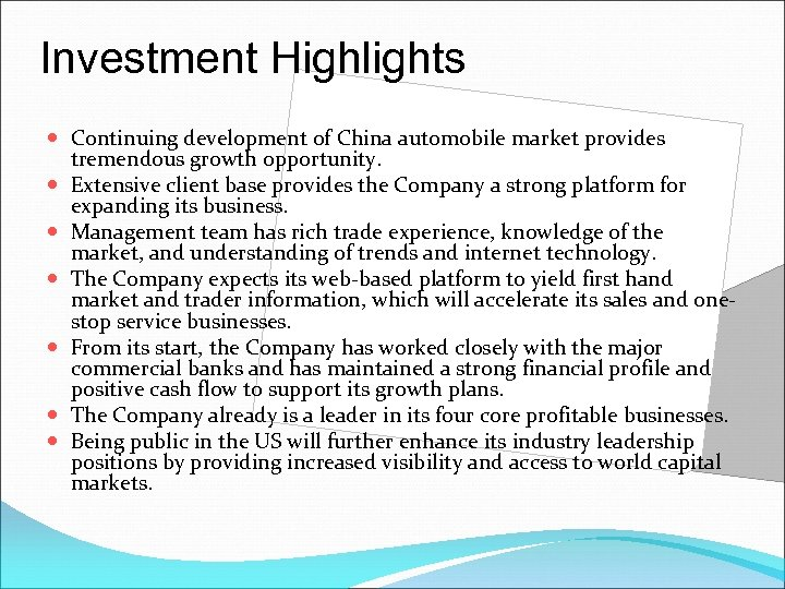 Investment Highlights Continuing development of China automobile market provides tremendous growth opportunity. Extensive client