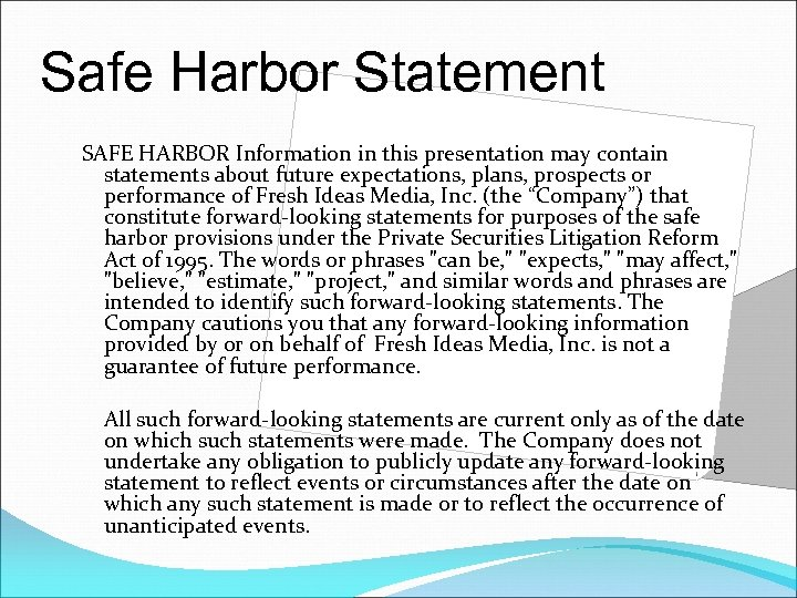 Safe Harbor Statement SAFE HARBOR Information in this presentation may contain statements about future