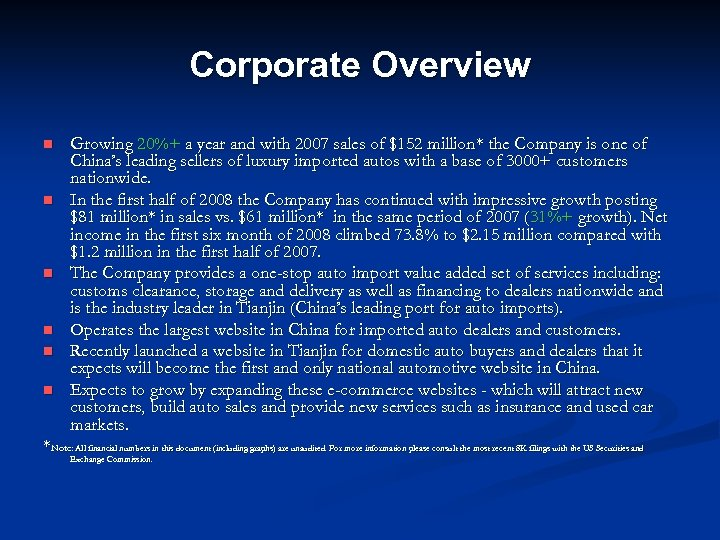 Corporate Overview n n n Growing 20%+ a year and with 2007 sales of
